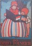 Do dzieci polskich [1922]