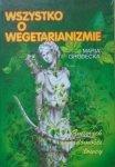 Maria Grodecka • Zmierzch świadomości łowcy. Wszystko o wegetarianizmie