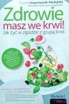 Dorota Augustyniak-Madejska • Zdrowie masz we krwi! Jak żyć w zgodzie z grupą krwi