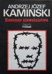Andrzej Józef Kamiński • Koszmar niewolnictwa. Obozy koncentracyjne od 1896 do dziś. Analiza