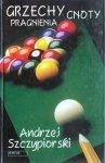 Andrzej Szczypiorski • Grzechy, pragnienia, cnoty