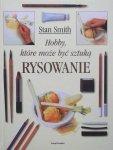 Stan Smith • Rysowanie. Hobby, które może być sztuką