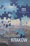 Zagadkowy Kraków • praca zbiorowa pod red. Piotra Hapanowicza, Michała Niezabitowskiego i Wacława Passowicza