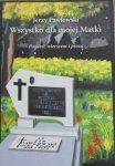 Jerzy Pawłowski • Wszystko dla mojej Matki
