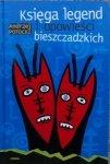 Andrzej Potocki • Księga legend i opowieści bieszczadzkich