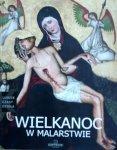Marta Michalik • Wielkanoc w malarstwie [Ludzie, czasy, dzieła]