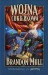 Brandon Mull • Wojna cukierkowa