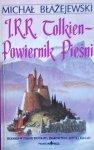 Michał Błażejewski • J.R.R. Tolkien - Powiernik Pieśni