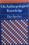 Dan Sperber • On Anthropological Knowledge