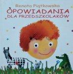 Renata Piątkowska • Opowiadania dla przedszkolaków