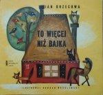 Jan Brzechwa • To więcej niż bajka [Bohdan Wróblewski]