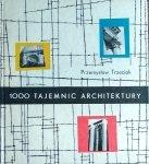 Przemysław Trzeciak • 1000 tajemnic architektury