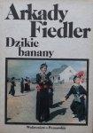 Arkady Fiedler • Dzikie banany