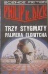 Philip K. Dick • Trzy stygmaty Palmera Eldritcha