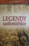 Andrzej Sarwa • Legendy i opowieści sandomierskie