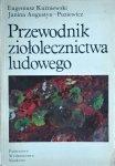 Eugeniusz Kuźniewski, Janina Augustyn-Puziewicz • Przewodnik ziołolecznictwa ludowego