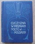 Władysław Bełza • Ojczyzna w pieśniach poetów polskich