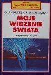 Andrzej Czesław Klimuszko • Moje widzenie świata. Parapsychologia w moim życiu