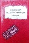 Kazimierz Przerwa-Tetmajer • Ekstaza
