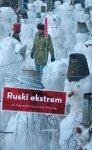 Boris Reitschuster • Ruski ekstrem. Jak nauczyłem się kochać Moskwę