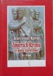 Henri Irenee Marrou • Zmierzch Rzymu czy późna starożytność? III-VI wiek
