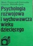 Maria Przetacznik-Gierowska, Grażyna Makiełło-Jarża • Psychologia rozwojowa i wychowawcza wieku dziecięcego
