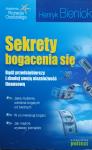 Henryk Bieniok • Sekrety bogacenia się. Bądź przedsiębiorczy i zbuduj swoją niezależność finansową