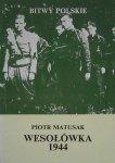 Piotr Matusak • Bitwy polskie. Wesołówka 1944