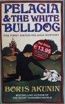 Boris Akunin • Pelagia & The White Bulldog