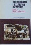 Jerzy Wielowiejski • Na drogach i szlakach Rzymian
