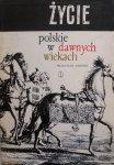 Władysław Łoziński • Życie polskie w dawnych wiekach