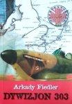 Arkady Fiedler • Dywizjon 303