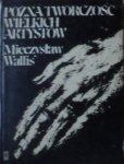 Mieczysław Wallis • Późna twórczość wielkich artystów