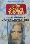 Zenon Ziółkowski • Spór o Całun Turyński. Relikwie Męki Pańskiej w świetle najnowszych badań