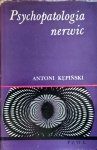Antoni Kępiński • Psychopatologia nerwic