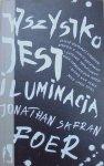Jonathan Safran Foer • Wszystko jest iluminacją