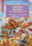 Terry Pratchett, Philip K. Dick, Woody Allen, Ray Bradbury i inni • Obłędni rycerze. Humoreski fantastyczne