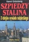 Karol Grunberg • Szpiedzy Stalina. Z dziejów wywiadu radzieckiego