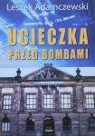 Leszek Adamczewski • Ucieczka przed bombami