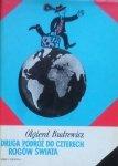Olgierd Budrewicz • Druga podróż do czterech rogów świata