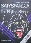 Daniel Wyszogrodzki • Satysfakcja. Historia zespołu The Rolling Stones
