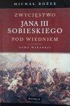 Michał Rożek • Zwycięstwo Jana III Sobieskiego pod Wiedniem. Echa Wiktorii