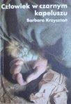 Barbara Krzysztoń • Człowiek w czarnym kapeluszu