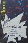 Krzysztof Boruń • Antyświat i inne opowiadania fantastyczno-naukowe