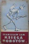 Stanisław Lem • Księga robotów [1961, wydanie 1.] [Daniel Mróz]