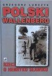 Grzegorz Łubczyk • Polski Wallenberg. Rzecz o Henryku Sławiku