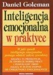 Daniel Goleman • Inteligencja emocjonalna w praktyce
