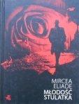 Mircea Eliade • Młodość stulatka