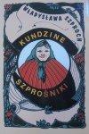 Władysława Szproch • Kundzine szprośniki [dedykacja autora]
