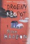 Mark Haddon • Drobny kłopot